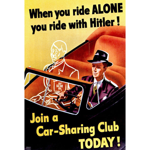When You Ride Alone You Ride With Hitler! World War II Poster