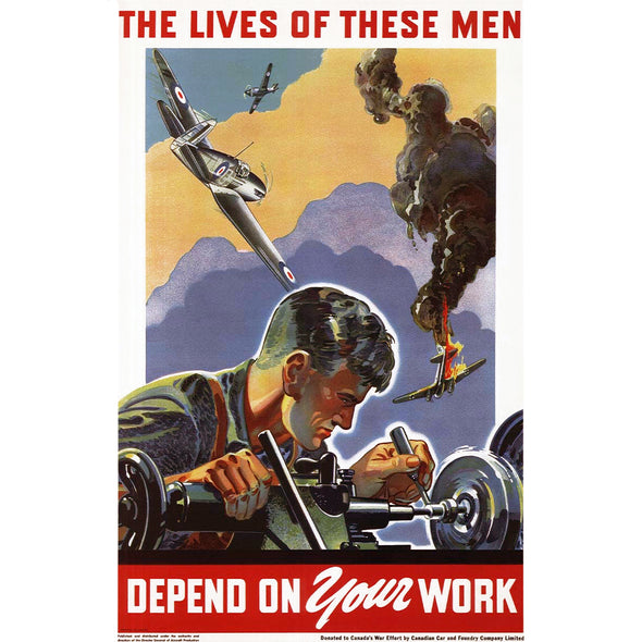 The Lives Of These Men Depend On Your Work World War II Poster