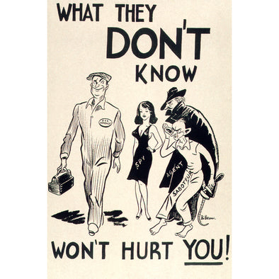 What They Don't Know Won't Hurt You World War II Poster