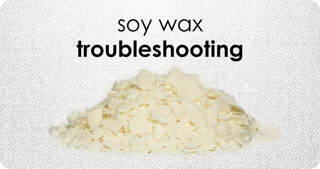 BLOG - Troubleshooting Tips & Tricks When Making Soy Wax