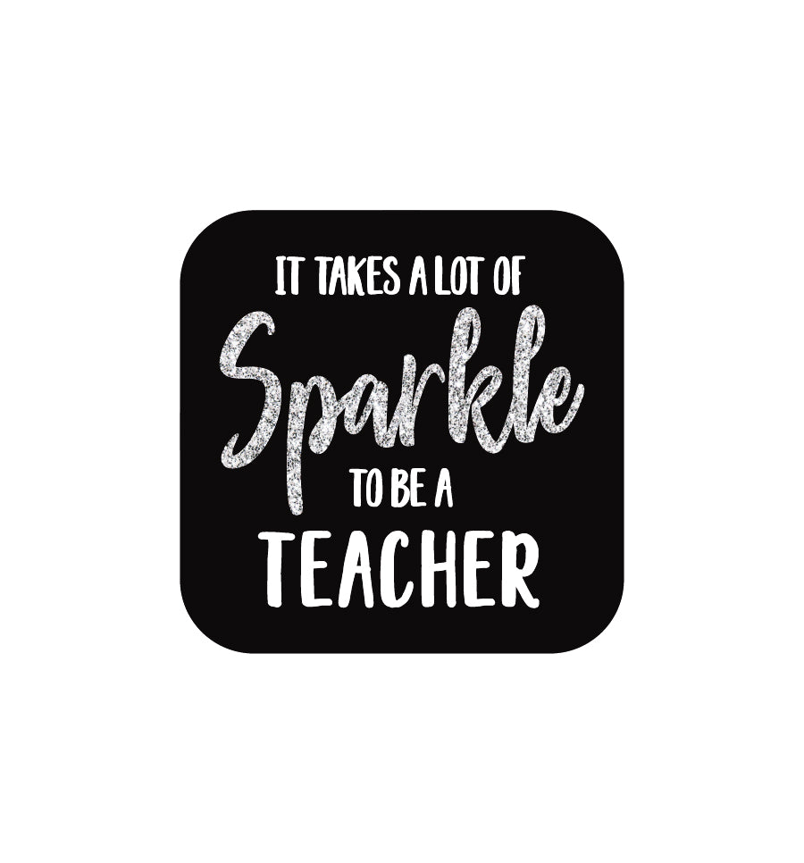 It Takes A Lot of Sparkle to Be a Teacher Label 4.2 x 4.2cm
