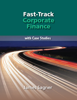 Fast Track Corporate Finance, by James Sagner