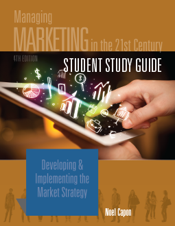 Managing Marketing in the 21st Century 4th Ed Student Study Guide