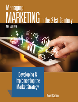 Managing Marketing in the 21st Century 4th Edition, by Noel Capon