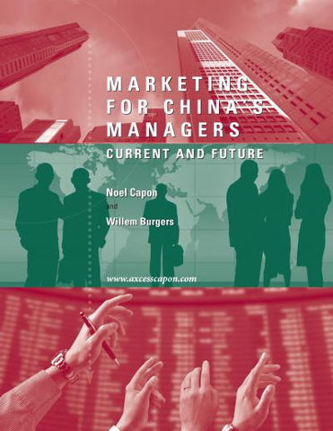 Marketing For Chinas Managers: Current And Future, 2nd Edition