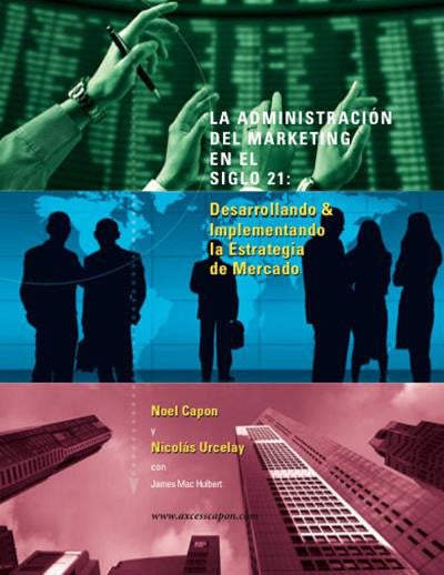 La Administracion Del Marketing En El Siglo 21