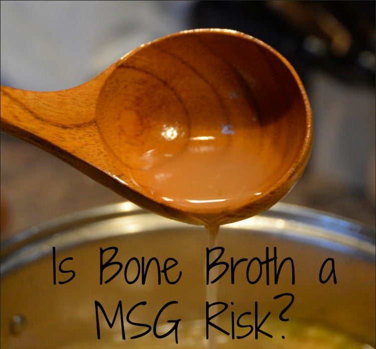 Bone Broth and MSG: What You Need to Know Now