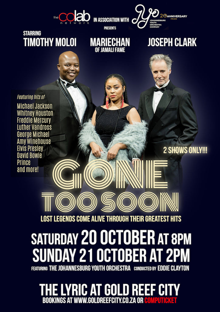Gone Too Soon - Lost Legends come alive through their greatest hits - starring Timothy Moloi, Mariechan, Joseph Clark & the Johannesburg Youth Orchestra