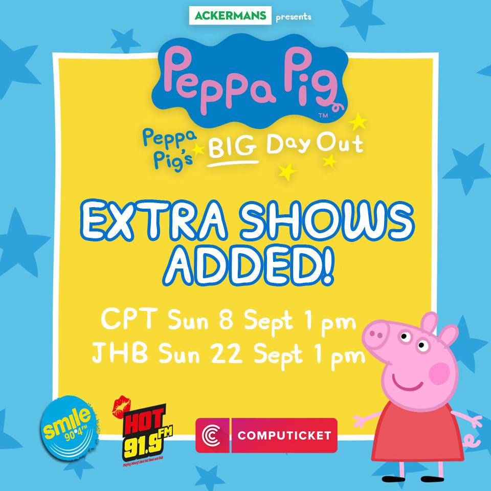 Extra Cape & JHB Peppa Pig Live Shows Added!