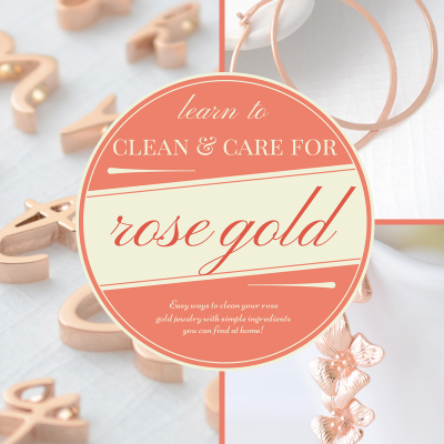 How to Care for Rose Gold Jewelry Using Ingredients You Already Own