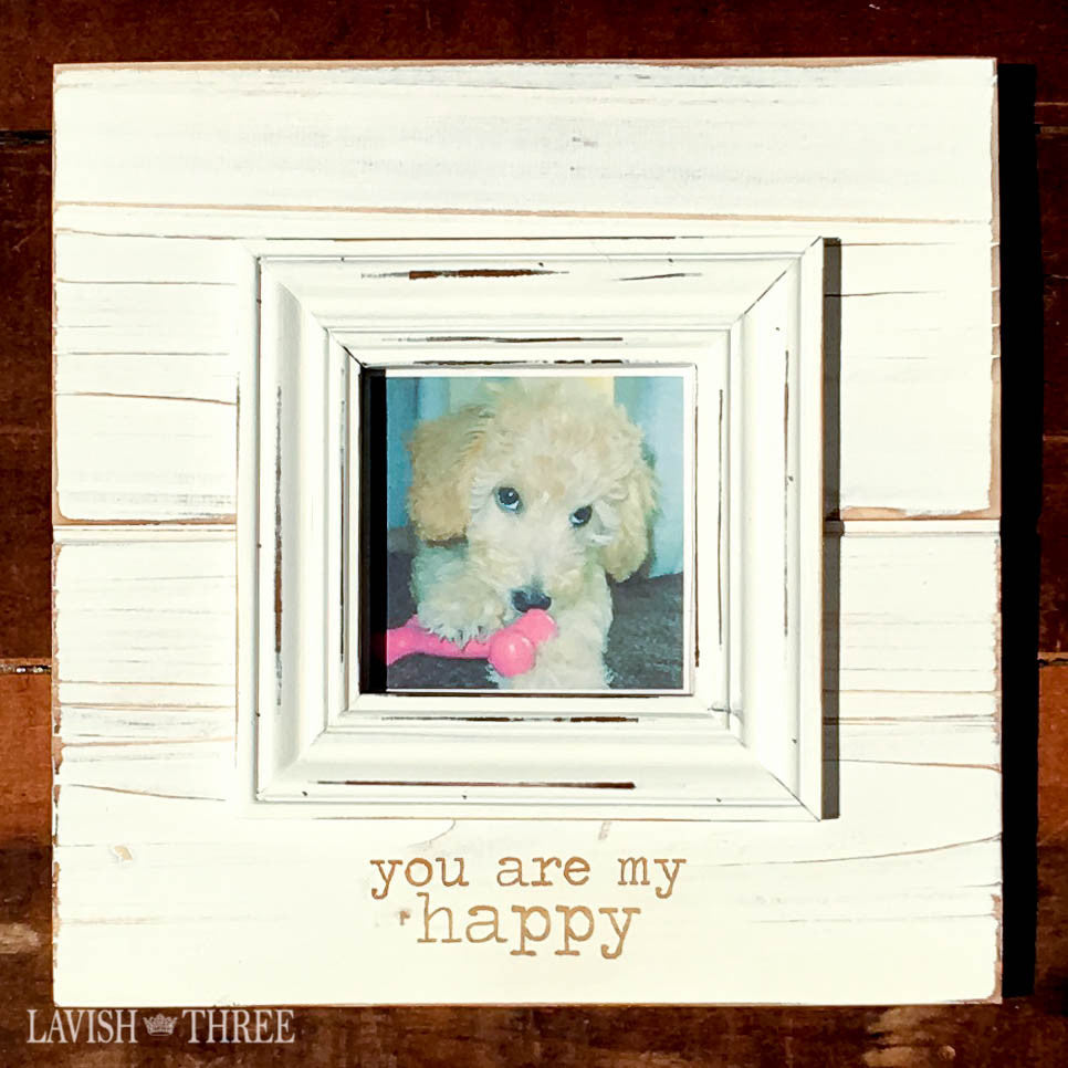 3x3 farmhouse french country chic wood frame ~ you are my happy