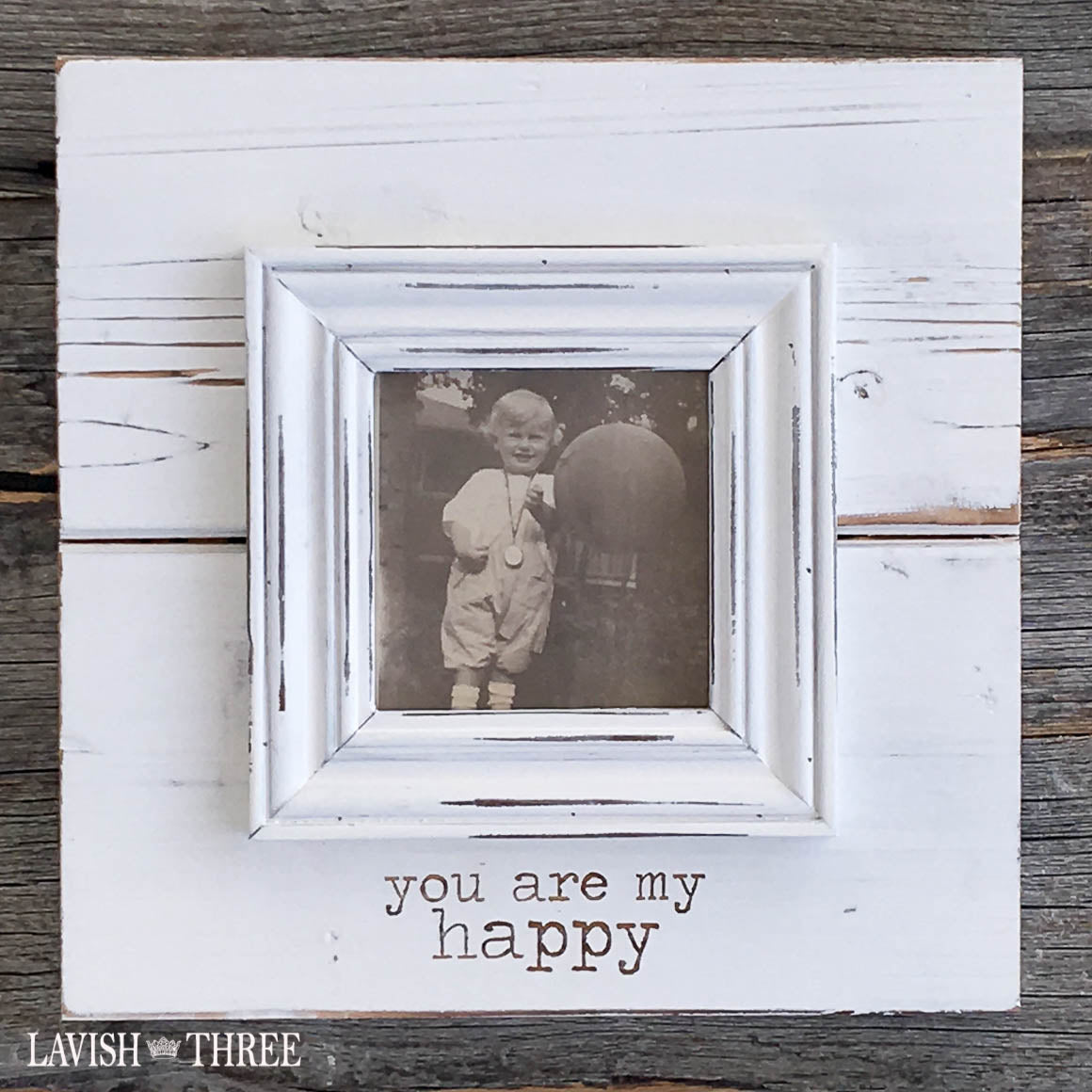You are my happy shabby chic white wood frame lavish three 3