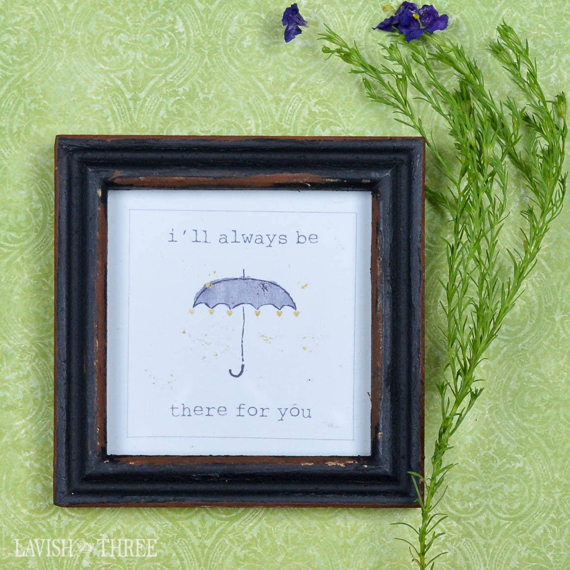 "4"" wood mini frame i'll always be there for you"