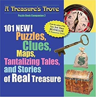 101 New Puzzles, Clues, Maps Tantalizing Tales and Stories of Real Treasure