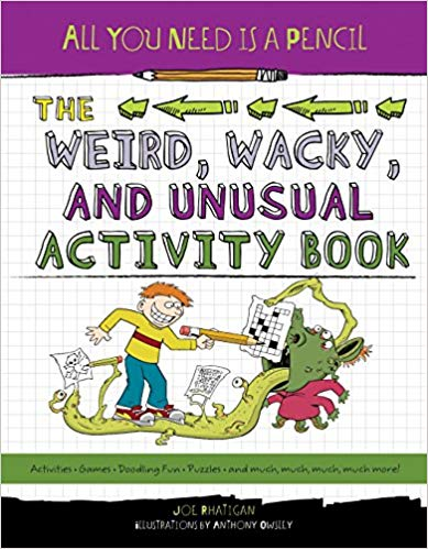 The Weird, Wacky and Unusual Activity Book