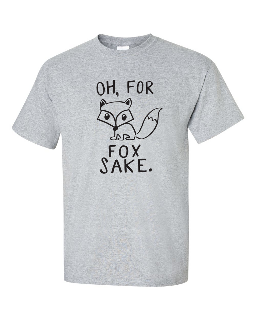 """OH FOR FOX SAKE"" T-Shirt"