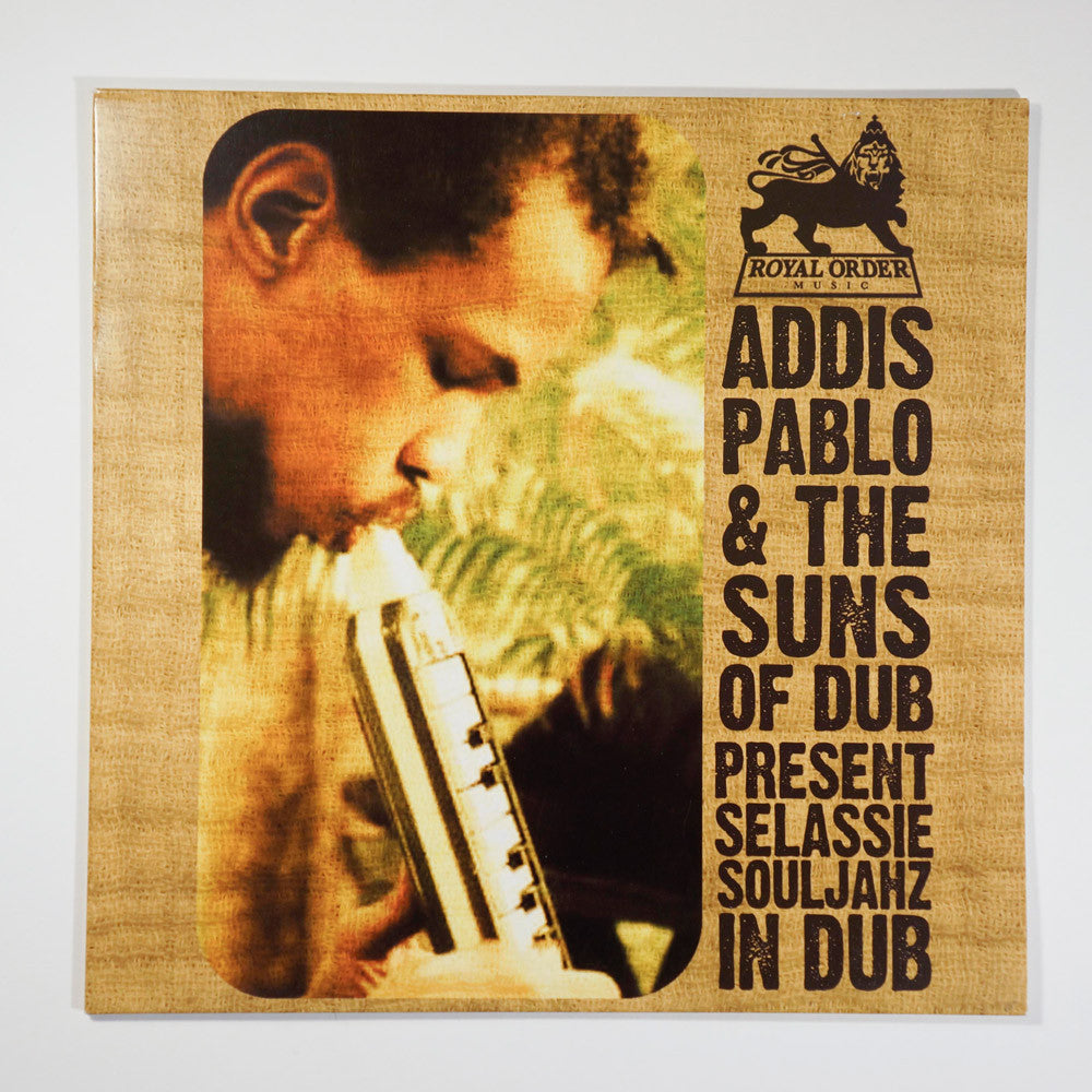 ADDIS PABLO & THE SUNS OF DUB PRESENT SELASSIE SOULJAHZ IN DUB