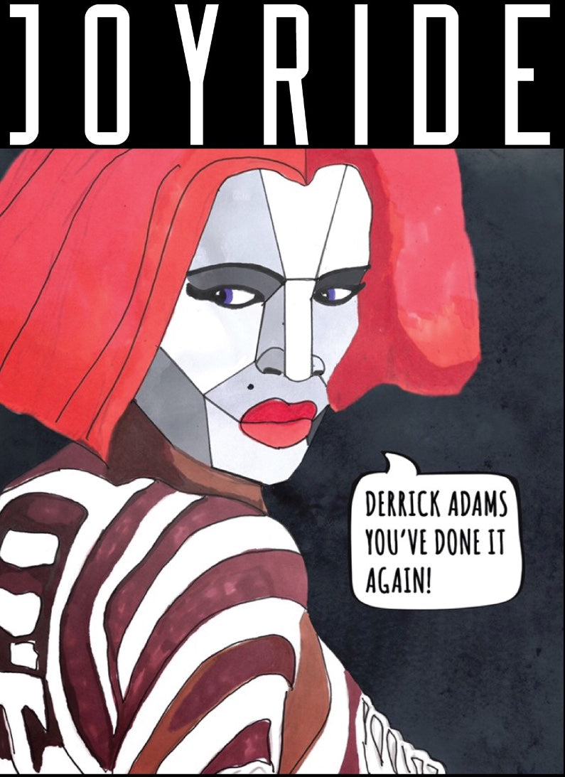 JOYRIDE / GRACE JONES PRINT BY DERRICK ADAMS