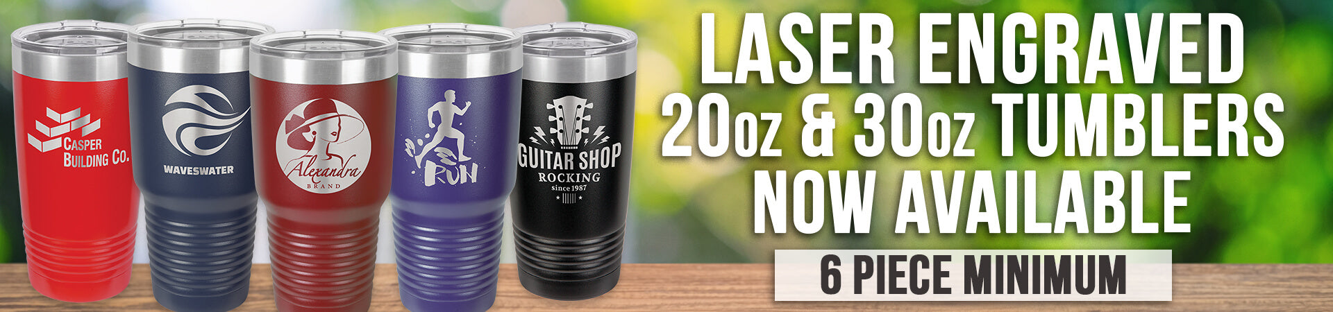 Laser Engraved 20oz & 30oz Tumblers Now Available--6 Piece Minimum