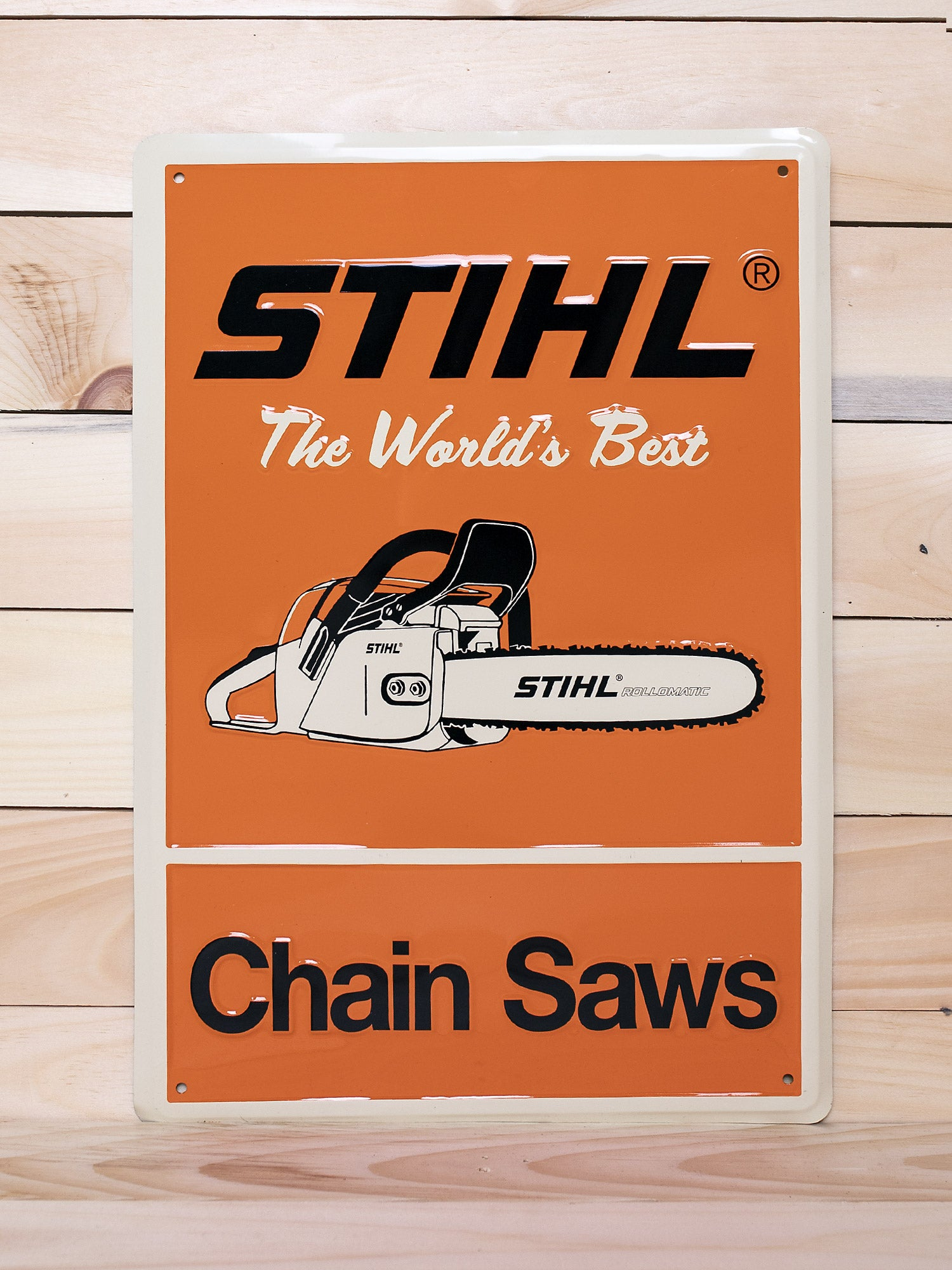 "STIHL ""The World's Best Chain Saw"" Sign"