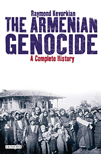 "The Armenian Genocide: Writing the ""Complete History"""