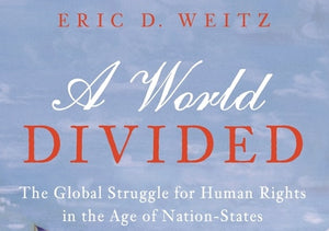 Eric D. Weitz on The Global Struggle for Human Rights in the Age of Nation-States, Thursday, November 14, 2019