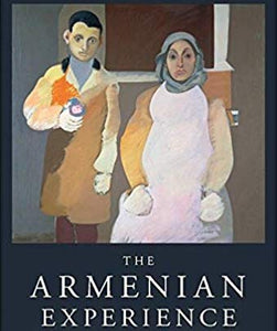 THE ARMENIAN EXPERIENCE: Between Memory and History