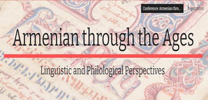 Armenian through the Ages: Linguistic and Philological Perspectives