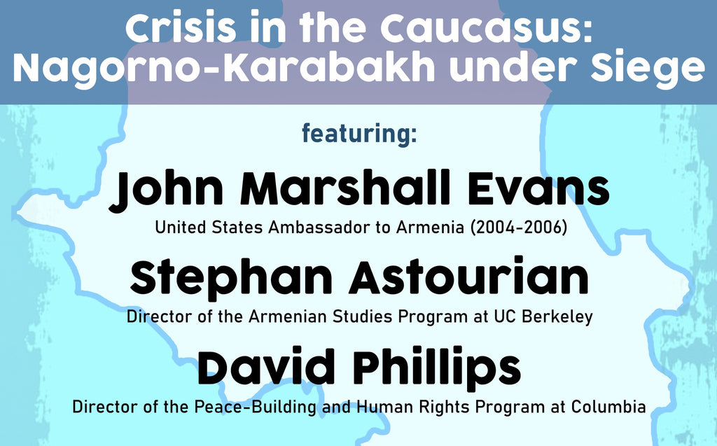 CRISIS IN THE CAUCASUS: Nagorno-Karabakh Under Siege ~ Monday, October 12, 2020, LIVE on Zoom/Facebook