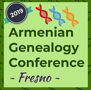 Armenian Genealogy Conference/Fresno Area ~ Sunday, November 17, 2019
