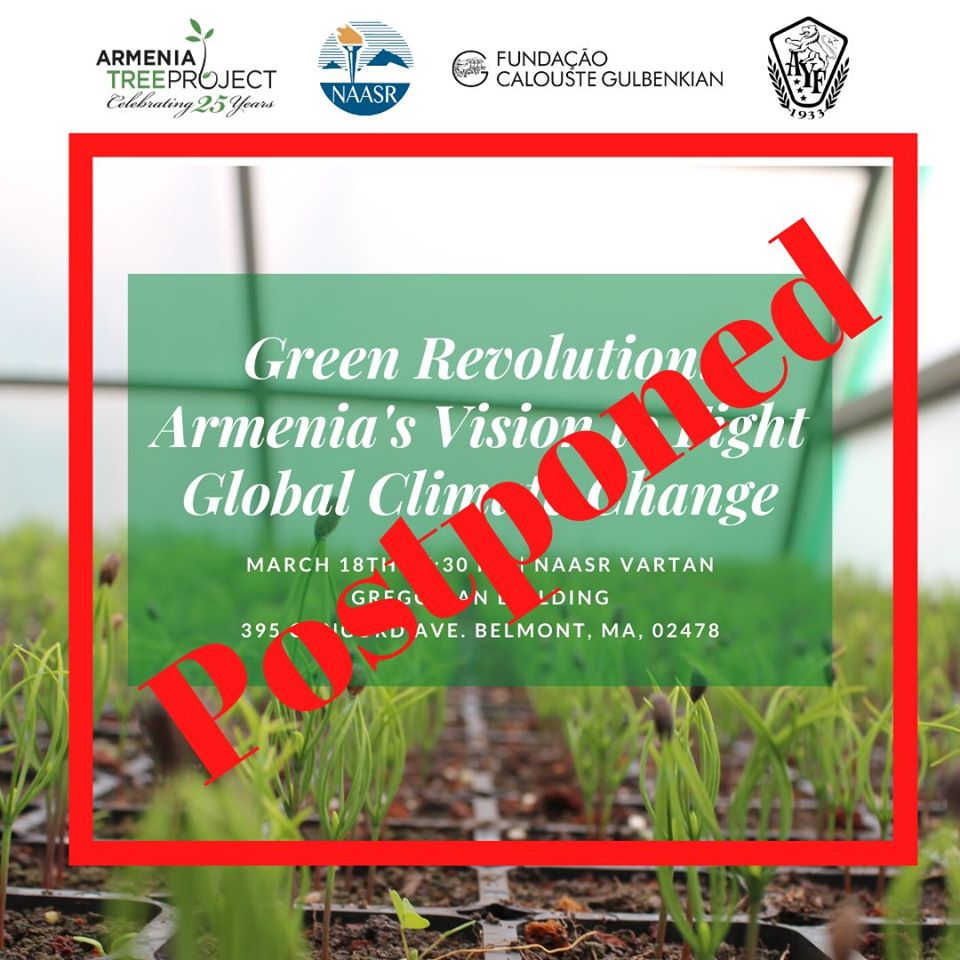 POSTPONED ~ GREEN REVOLUTION: Armenia's Vision to Fight Global Climate Change with the Armenia Tree Project ~ POSTPONED