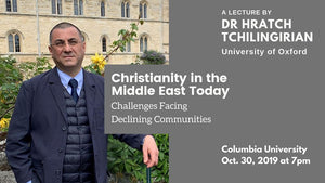 Hratch Tchilingirian on Christianity in the Middle East Today ~ Wednesday, October 30, 2019