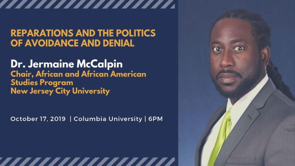 Jermaine McCalpin on Reparations and the Politics of Avoidance and Denial ~ Thursday, October 17, 2019