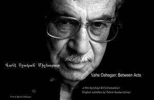 Vahe Oshagan: Between Acts ~ Screening & Discussion w/filmmaker Wednesday, October 9, 2019