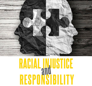 RACIAL INJUSTICE and RESPONSIBILITY ~ Tuesday, June 23, 2020 ~ Live on Zoom and YouTube