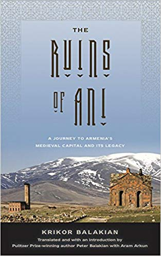 THE RUINS OF ANI: From Sacred Landscape to Political Soil