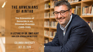 Umit Kurt on The Economics of Genocide in an Ottoman Province, 1895-1930 ~ Wednesday, October 23, 2019