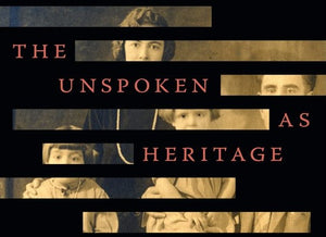 THE UNSPOKEN AS HERITAGE with Prof. Harry Harootunian ~ Thursday, February 13, 2020