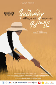 NEW DATE ~ VILLAGE OF WOMEN directed by Tamara Stepanyan: Film Screening ~ NEW DATE ~ Sunday, May 3, 2020