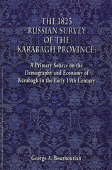 1823 RUSSIAN SURVEY OF THE KARABAGH PROVINCE: A Primary Source on the Demography and Economy of Karabagh in the Early 19th Century