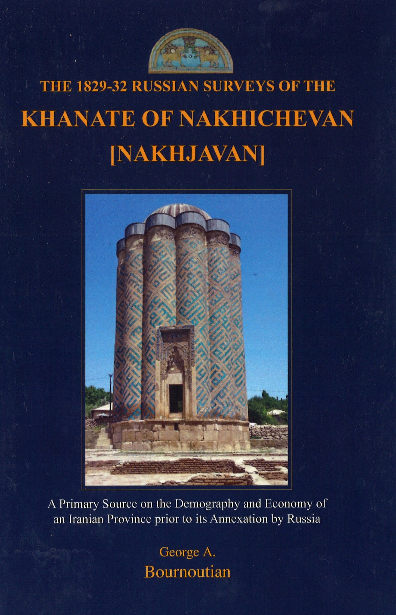 1829-32 RUSSIAN SURVEY OF THE KHANATE OF NAKHICHEVAN [NAKHJAVAN]