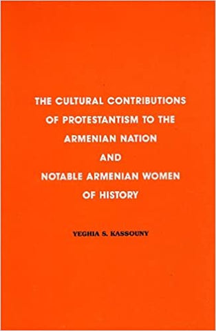 CULTURAL CONTRIBUTIONS OF PROTESTANTISM TO THE ARMENIAN NATION AND NOTABLE ARMENIAN WOMEN OF HISTORY