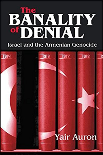 BANALITY OF DENIAL: Israel & the Armenian Genocide
