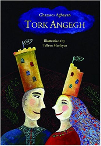 TORK ANGEGH: An Armenian Fable