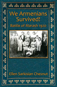 We Armenians Survived!: Battle of Marash 1920