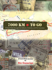 7000 KM * TO GO:  A Road Rally Through the Balkans, Anatolia and the Caucasus