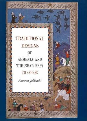 TRADITIONAL DESIGNS OF ARMENIA and THE NEAR EAST TO COLOR