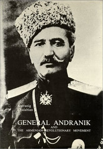 GENERAL ANDRANIK AND THE ARMENIAN REVOLUTIONARY MOVEMENT