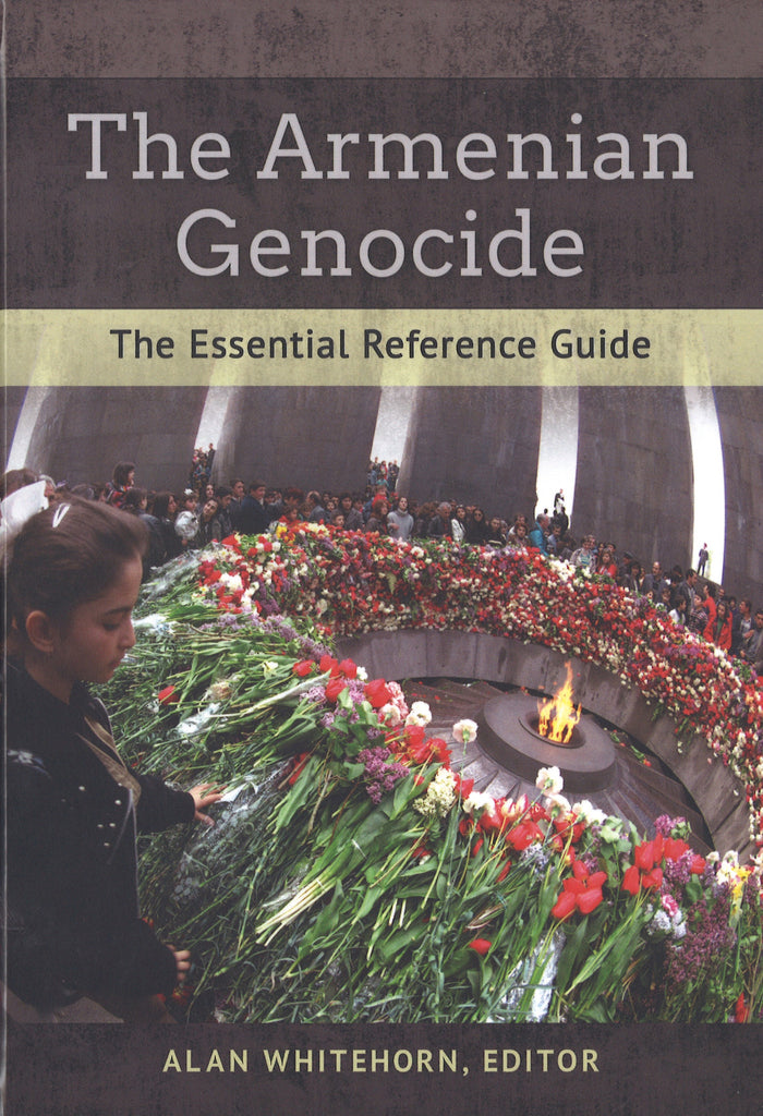 ARMENIAN GENOCIDE - THE ESSENTIAL REFERENCE GUIDE