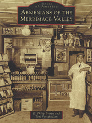 ARMENIANS OF THE MERRIMACK VALLEY: Images of America